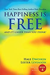 Happiness Is Free And It Is Easier Than You Think Book 4 of 5 (The Happiness Is Free - Keys to the Ultimate Freedom Series)