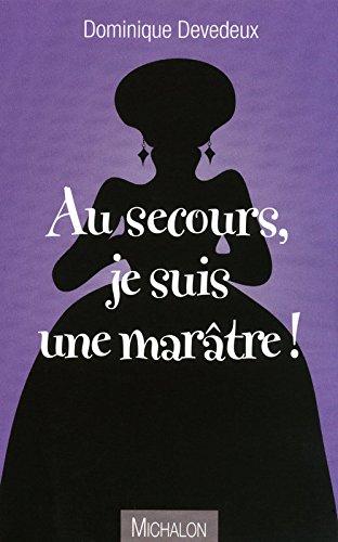 Au secours, je suis une marâtre ! par Dominique Devedeux