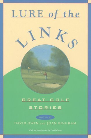 Lure of the Links: Great Golf Stories : An Anthology (1997-05-03)