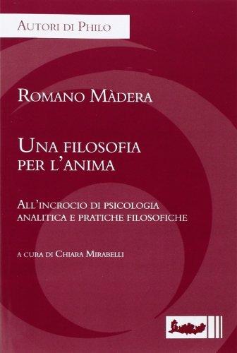 Una Filosofia Per L'Anima by Romano Madera (2013-11-14)