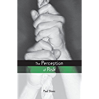 The Perception of Risk (Earthscan Risk in Society) (English Edition)