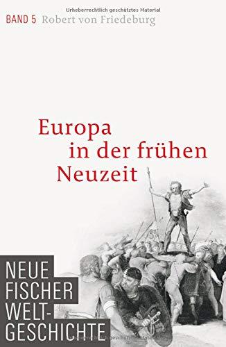 Neue Fischer Weltgeschichte. Band 5: Europa in der frühen Neuzeit