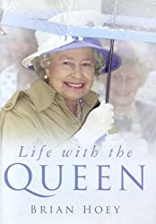 Life with the Queen by Brian Hoey (2006-06-25)