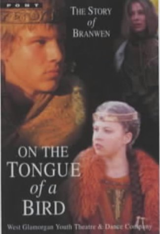 On the tongue of a bird : the story of Branwen