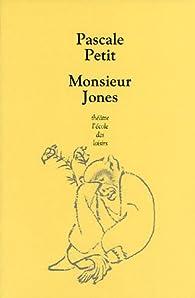 Monsieur Jones par Pascale Petit