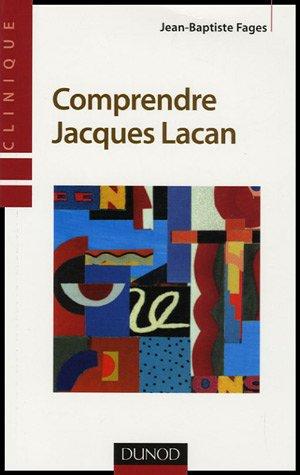 Comprendre Jacques Lacan