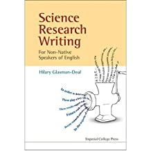 [(Science Research Writing for Non-Native Speakers of English)] [Author: Hilary Glasman-Deal] published on (February, 2010)