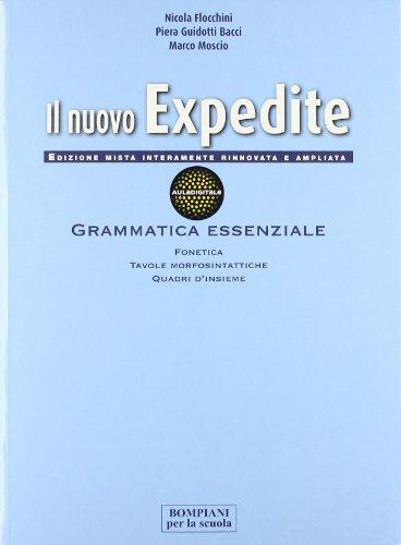 Il nuovo expedite. Grammatica-Esercizi-Repertori lessicali. Per le Scuole superiori. Con espansione online: 1
