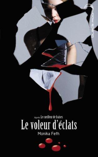 En ligne téléchargement Le voleur d'éclats (Le Cueilleur de fraises t. 3) pdf