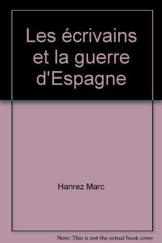 Les écrivains et la guerre d'Espagne