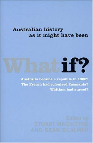what-if-australian-history-as-it-might-have-been