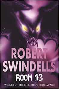 Room 13: Amazon.co.uk: Swindells, Robert: 9780440864653: Books