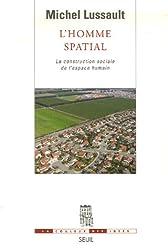 L'Homme spatial : La construction sociale de l'espace humain