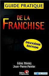 GUIDE PRATIQUE DE LA FRANCHISE. 2ème édition 1998