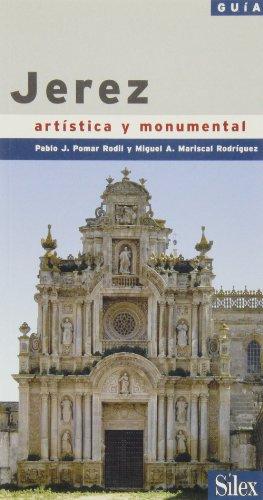Jerez: Guía artística y monumental (Catálogos Guías) por Pablo Pomar Rodil