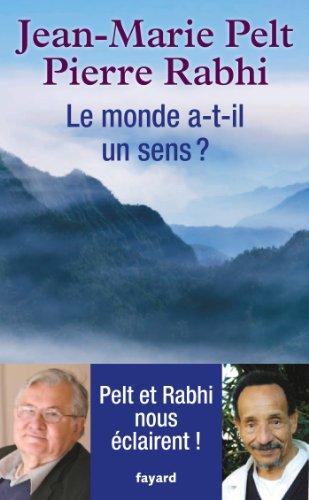 Le monde a-t-il un sens ? (Documents) par Jean-Marie Pelt, Pierre Rabhi