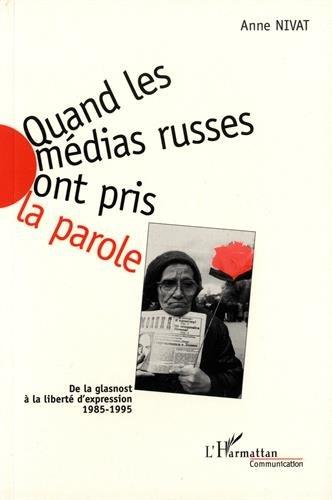 Quand les médias russes ont pris la parole: De la glasnost à la liberté d'expression, 1985-1995