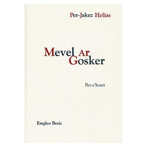 Mevel Ar Gosker : Darvoud en eul leh, daou arvest ha seiz person evid daou hant devez-arad dindan an heol - édition bretonne
