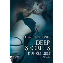 Deep Secrets - Dunkle Liebe (Deep-Secrets-Reihe 5)