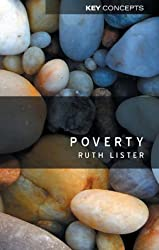 Poverty (Polity Key Concepts in the Social Sciences series)