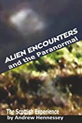 Alien Encounters and the Paranormal: The Scottish Experience Paperback