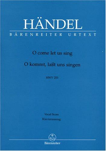 Händel, O come let us sing - HWV 253 - Vocal Score / O kommt, lasst uns singen, Klavierauszug / Chant et Piano