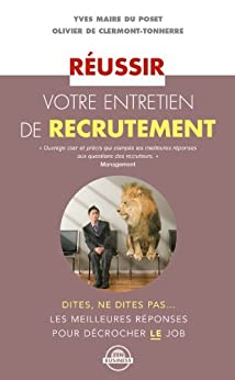 Réussir votre entretien de recrutement par [du Poset, Yves Maire, Olivier de Clermont-Tonnerre]