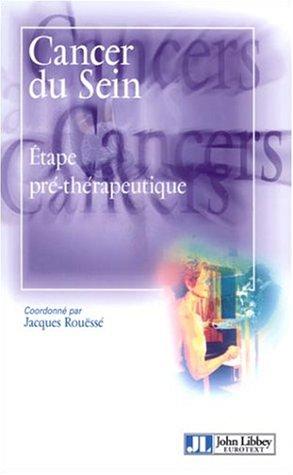 Cancer du sein : Etape pré-thérapeutique par (Broché - Jan 31, 2002)