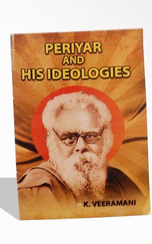 PERIYAR AND HIS IDEOLOGIES