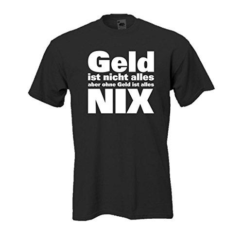 GELD ist nicht alles aber ohne Geld ist alles NIX, bedrucktes T-Shirt Spruch Spaß lustig witzig Funshirt Geschenk Humor Party Gag S-5XL Übergröße (FS193) Mehrfarbig