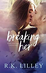 Breaking Her (Love Is War) (Volume 2) by R. K. Lilley (2016-03-26)