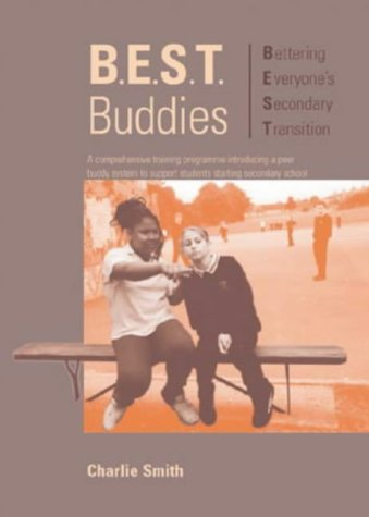 B.E.S.T. Buddies: A Comprehensive Training Programme Introducing a Peer Buddy System to Support Students Starting Secondary School (Lucky Duck Books)