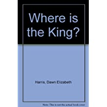 Where is the King?