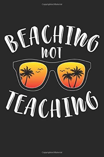 Beaching Not Teaching: Lehrerin  Notizbuch liniert DIN A5 - 120 Seiten für Notizen, Zeichnungen, Formeln | Organizer Schreibheft Planer Tagebuch