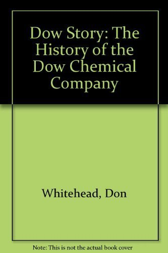 dow-story-the-history-of-the-dow-chemical-company-by-don-whitehead-1983-11-03