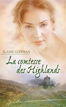 La comtesse des Highlands (Jade) par [Coffman, Elaine]