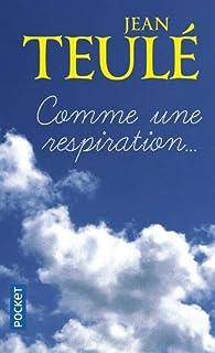 Comme une respiration... par Jean Teulé