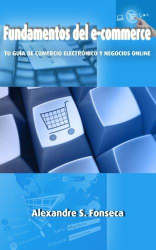 Fundamentos del E-Commerce: Tu guía de comercio electrónico y negocios online