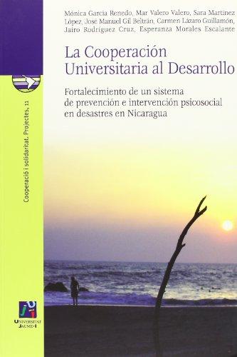 La cooperación universitaria al desarrollo: Fortalecimiento de un sistema de prevención e intervención psicosocial en desastres en Nicaragua (Cooperació i solidaritat)
