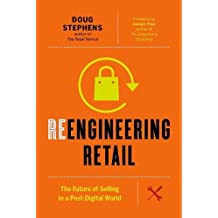 Reengineering Retail: The Future of Selling in a Post Digital World