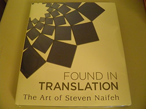 Found in Translation. The Art of Steven Naifeh