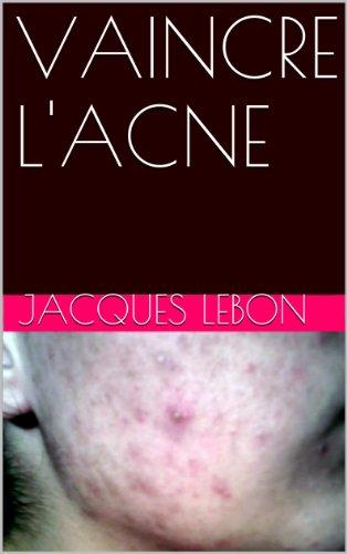 VAINCRE L'ACNE par Jacques LEBON