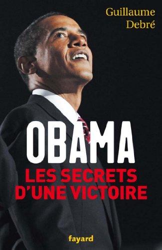 Obama, les secrets d'une victoire (Documents) par Guillaume Debré