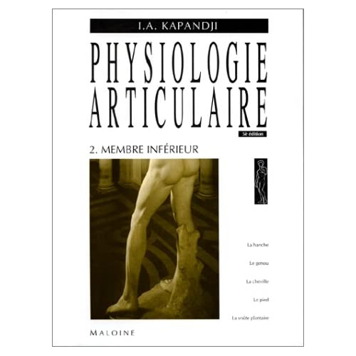 Physiologie articulaire Tome 2 Membre inferieur