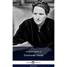 Delphi Complete Works of Gertrude Stein (Illustrated) (Delphi Series Nine Book 1) (English Edition)