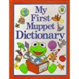My First Muppet Dictionary (Little Treasures) by Louise Gikow (1988-10-01)