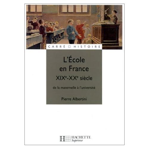 L'Ecole en France : XIXe - XXe siècle, de la maternelle à l'université