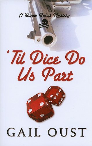 til-dice-do-us-part-bunco-babes-mysteries-large-print-by-gail-oust-2010-07-21