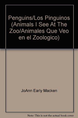 Penguins: Los Pinguinos (Animals I See at the Zoo) por Joann Early Macken