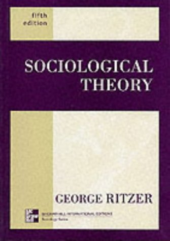 Sociological Theory (Mcgraw-Hill International Editions: Sociology Series)